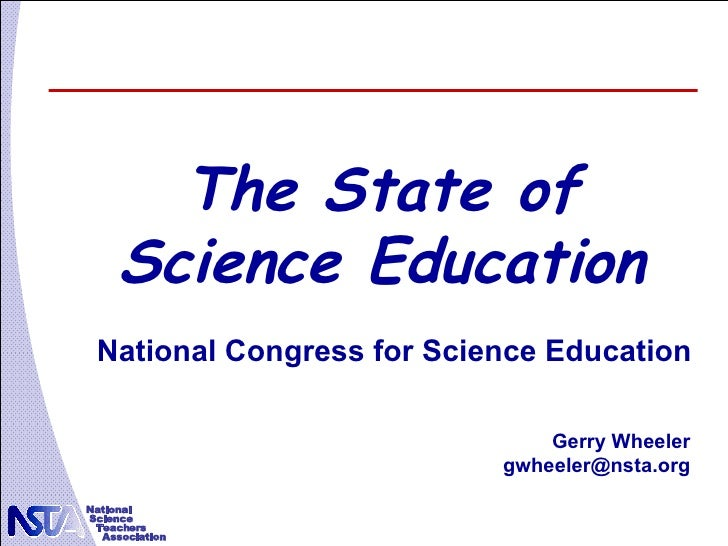The State of Science Education National Congress for Science Education Gerry Wheeler [email_address]