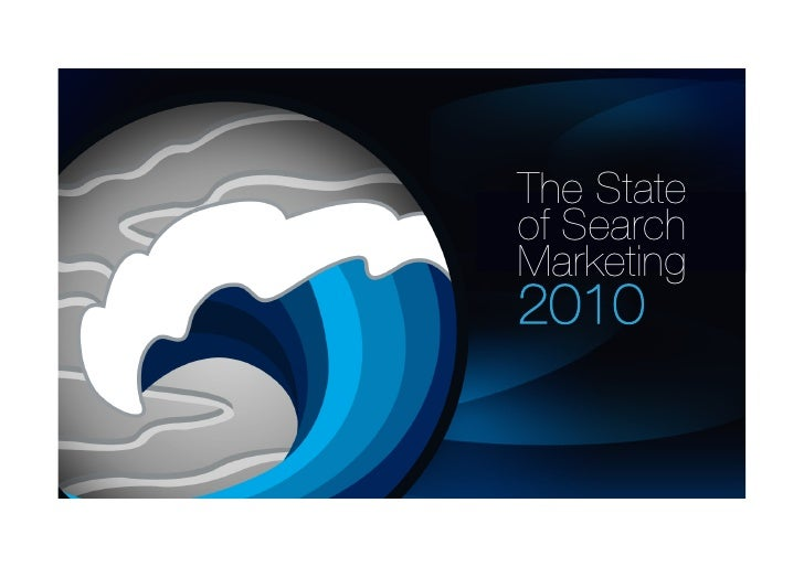 www.waterandstone.com       The State  of Search Marketing 2010