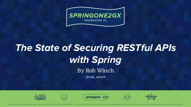 SPRINGONE2GX WASHINGTON, DC Unless otherwise indicated, these slides are © 2013-2015 Pivotal Software, Inc. and licensed u...