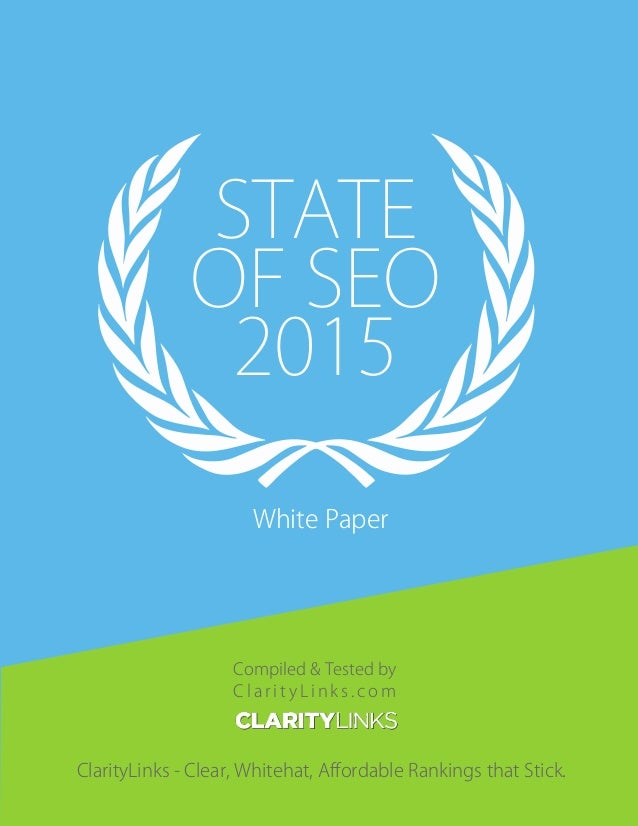 State of seo 2015 loopholes will kill your business state of seo 2015 white paper compiled tested by c l a r i t y l i n k s malvernweather Image collections