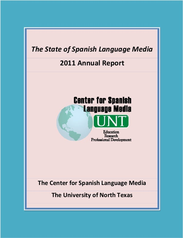 The State of Spanish Language Media                 2011 Annual Report                                           ...