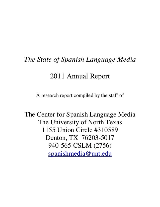 The State of Spanish Language Media         2011 Annual Report   A research report compiled by the staff ofThe Center for ...