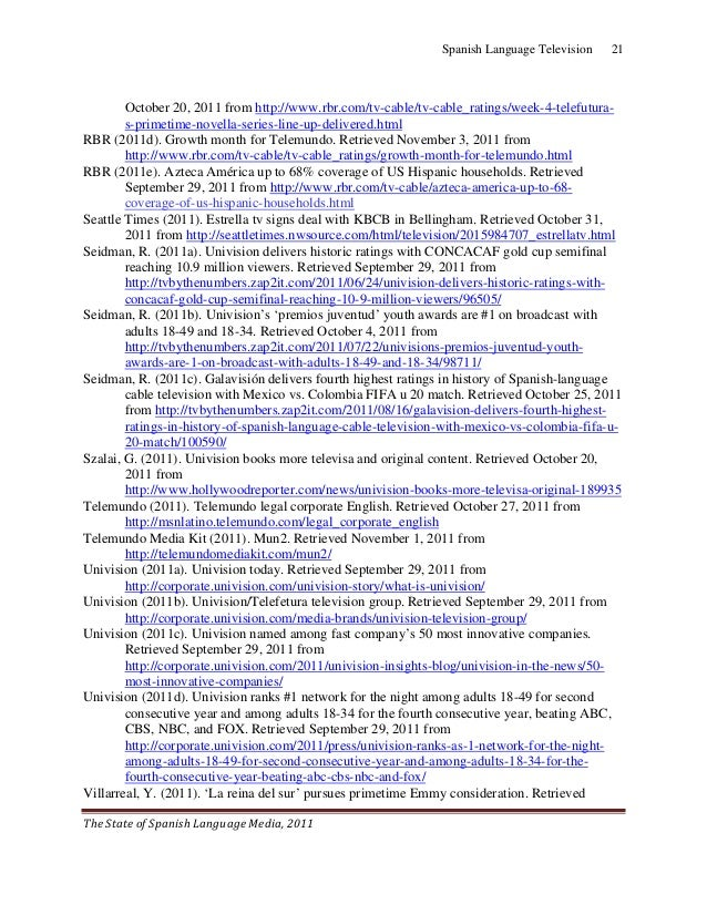 Spanish Language Television   21        October 20, 2011 from http://www.rbr.com/tv-cable/tv-cable_ratings/week-4-telefut...