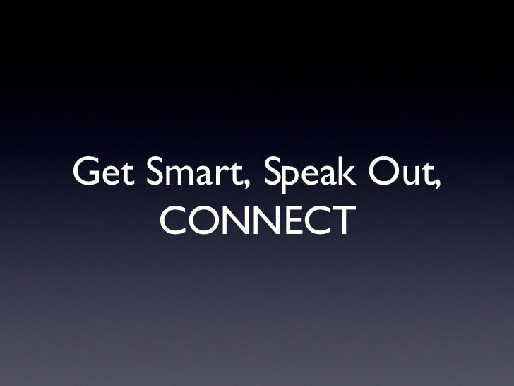 Get Smart, Speak Out, CONNECT