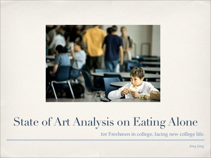 State of Art Analysis on Eating Alone                 for Freshmen in college, facing new college life.                   ...
