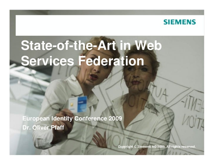 State-of-the-Art in WebServices FederationEuropean Identity Conference 2009Dr. Oliver Pfaff                               ...
