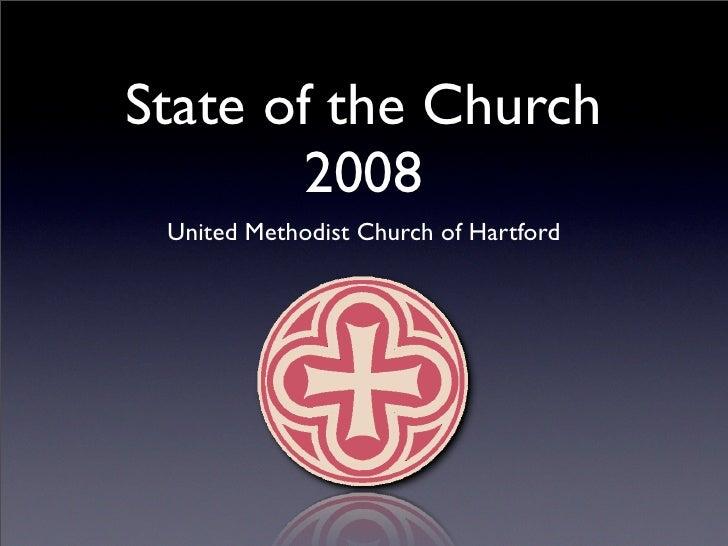 State of the Church         2008  United Methodist Church of Hartford