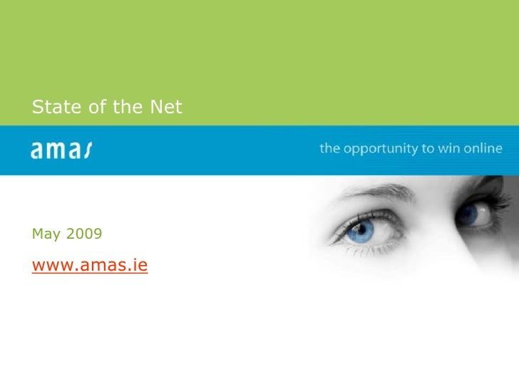 State of the Net     May 2009  www.amas.ie     www.amas.ie