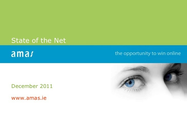 State of the Net December 2011 www.amas.ie