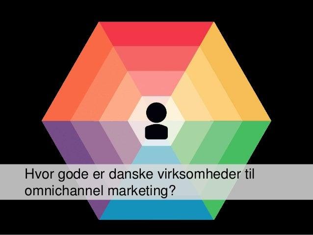 Hvor gode er danske virksomheder til omnichannel marketing?