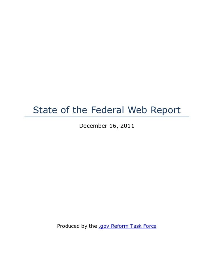 State of the Federal Web Report             December 16, 2011     Produced by the .gov Reform Task Force