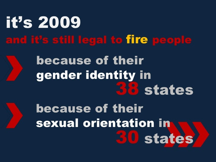 it's 2009 and it's still legal to fire people      because of their      gender identity in                     38 states ...