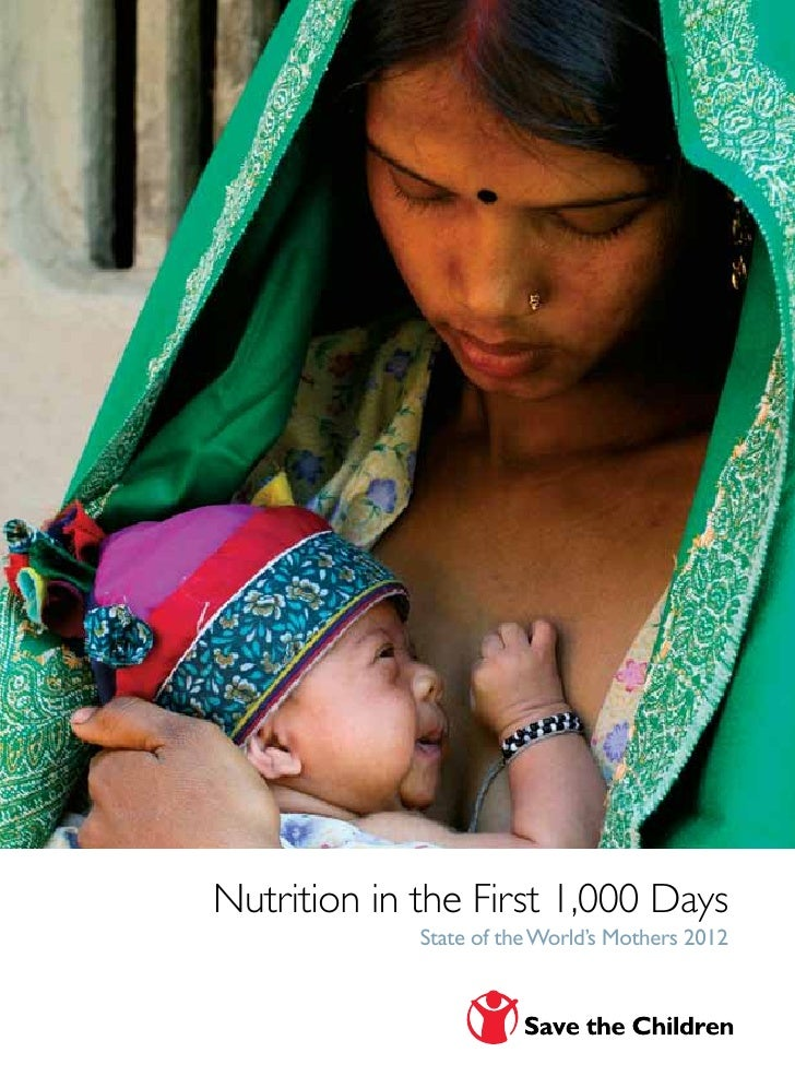 Nutrition in the First 1,000 Days             State of the World's Mothers 2012