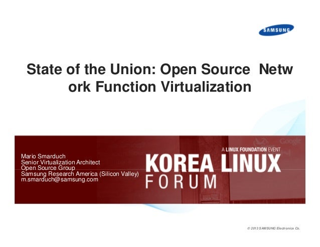 State of the Union: Open Source Netw ork Function Virtualization  Mario Smarduch Senior Virtualization Architect Open Sour...
