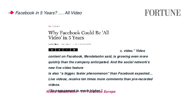 """Nicola Mendelsohn - VP, Facebook Europe """"If I was having a bet,"""" … """"it'd be video, video, video."""" Video content on Faceboo..."""