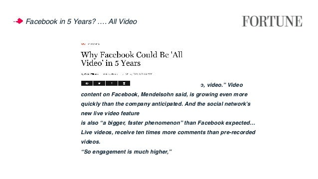 """""""If I was having a bet,"""" … """"it'd be video, video, video."""" Video content on Facebook, Mendelsohn said, is growing even more..."""