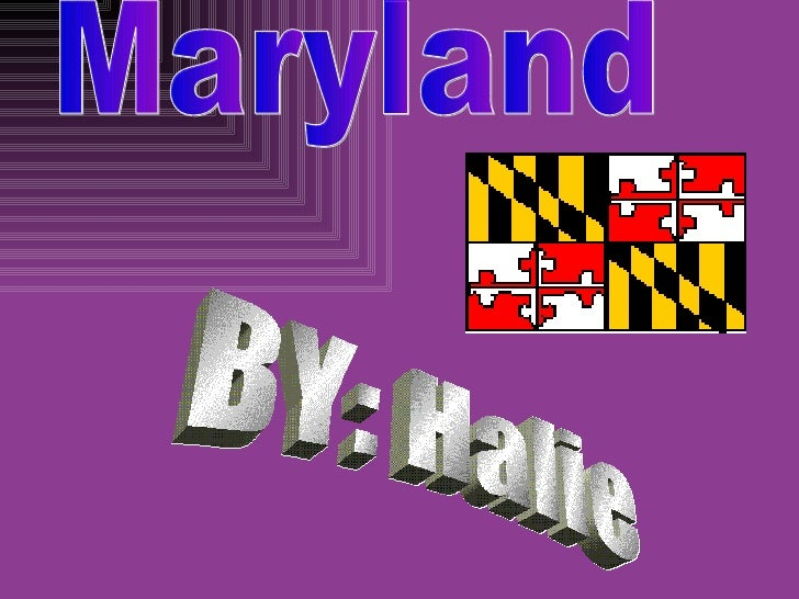 Maryland BY: Halie