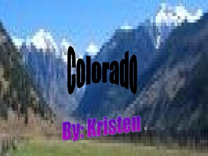 By: Kristen Colorado