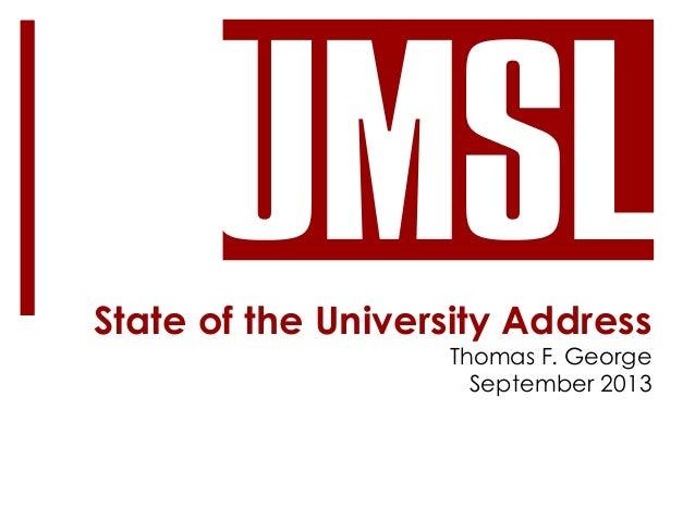 State of the University Address  Thomas F. George September 2013