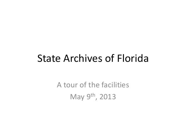 State Archives of FloridaA tour of the facilitiesMay 9th, 2013
