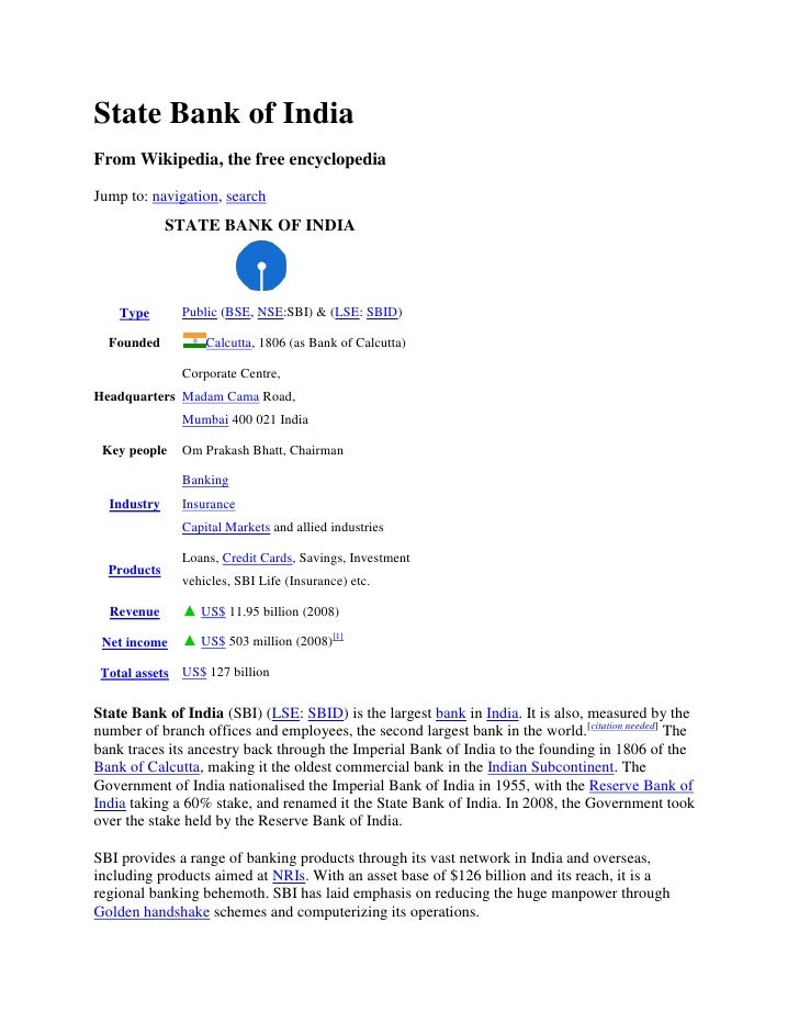State Bank of India From Wikipedia, the free encyclopedia  Jump to: navigation, search              STATE BANK OF INDIA   ...