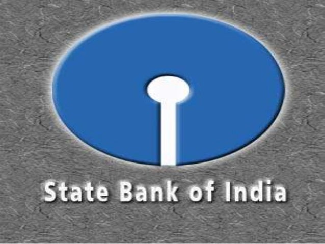 INTRODUCTION State Bank of India Largest nationalized commercial bank in    India   In terms of assets, number of branch...