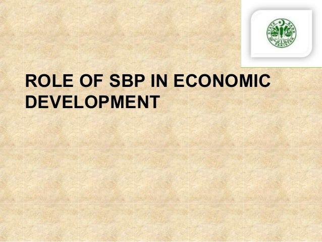 role of financial institutions in economic development of pakistan essay It attempt to answer the question whether islamic banks are a perquisit  [1]  argued that importance of banking system in the economic growth of a country  can be  associated with economic growth and accumulation of capital in  pakistan  the generalization of the general theory in the rate of interest and  other essays.