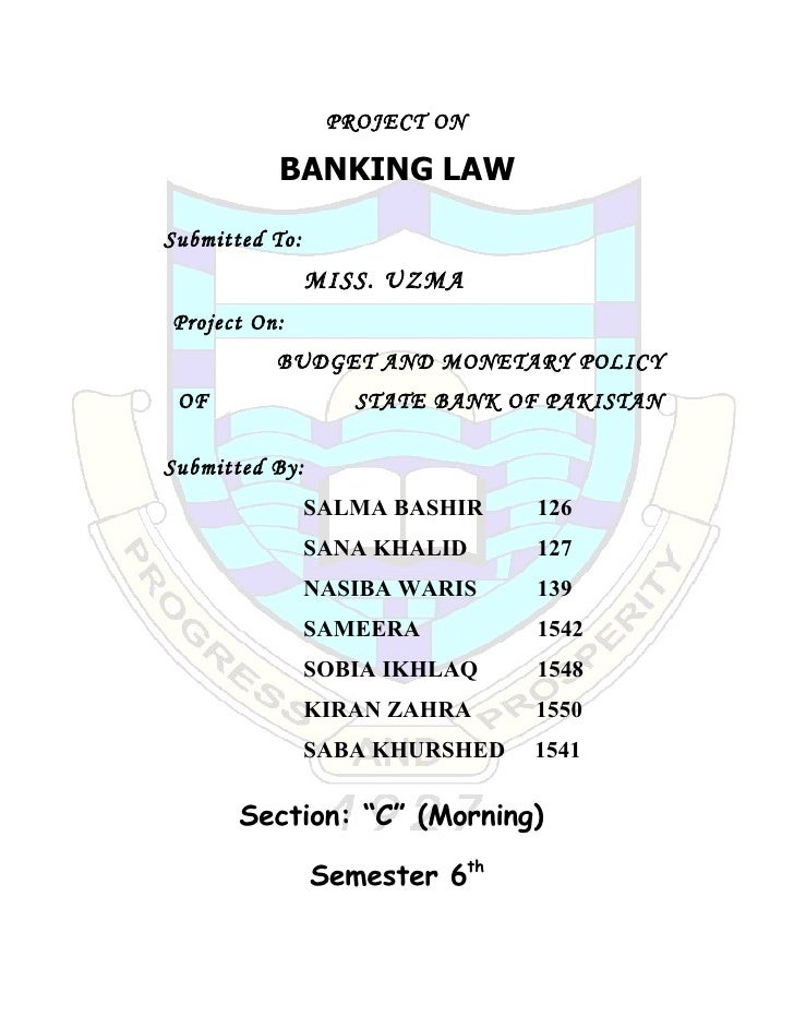 PROJECT ON            BANKING LAW  Submitted To:                 MISS. UZMA Project On:           BUDGET AND MONETARY POLI...