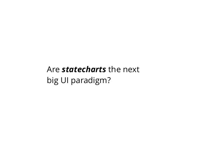 Are statecharts the next big UI paradigm?