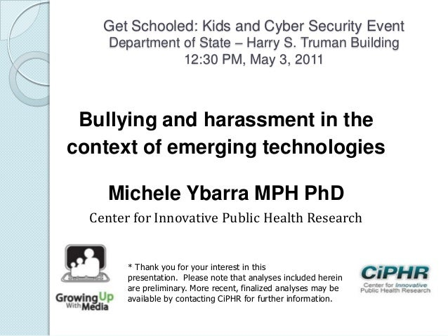 Get Schooled: Kids and Cyber Security EventDepartment of State – Harry S. Truman Building12:30 PM, May 3, 2011Bullying and...
