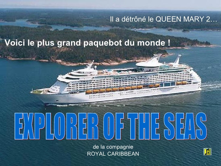 Voici le plus grand paquebot du monde ! EXPLORER OF THE SEAS de la compagnie ROYAL CARIBBEAN Il a détrôné le QUEEN MARY 2…