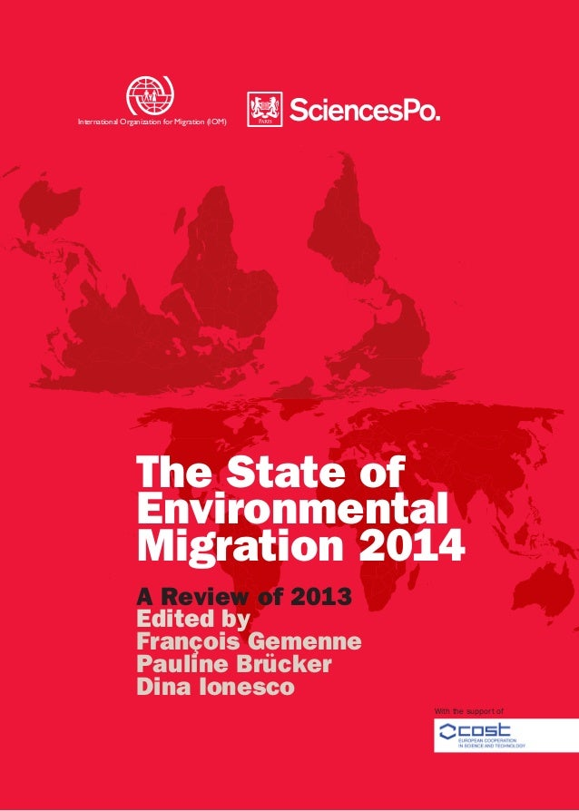 The State of Environmental Migration 2014 A Review of 2013 Edited by François Gemenne Pauline Brücker Dina Ionesco Interna...