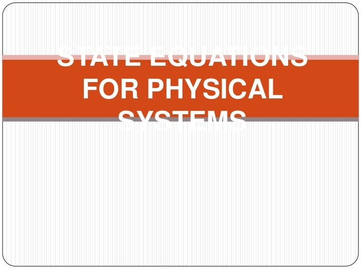 STATE EQUATIONS FOR PHYSICAL    SYSTEMS