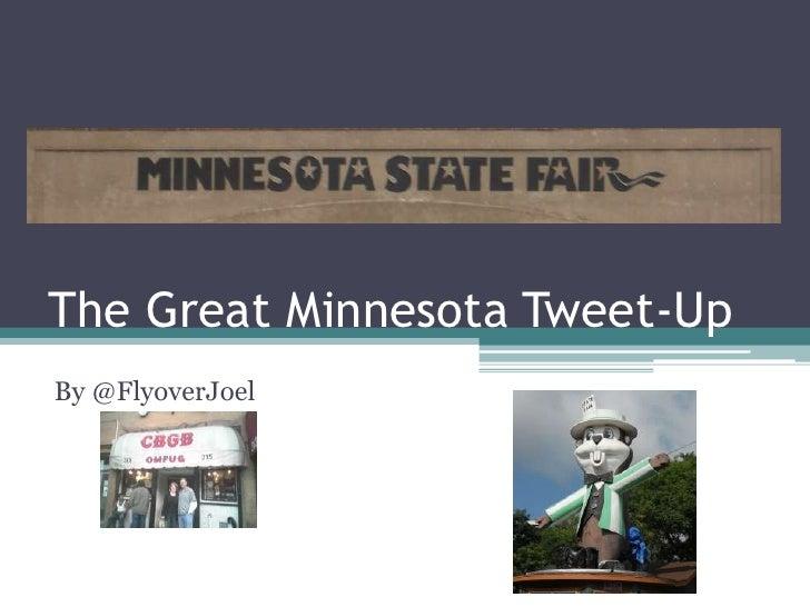 The Great Minnesota Tweet-Up<br />By @FlyoverJoel<br />