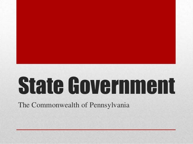 State Government The Commonwealth of Pennsylvania