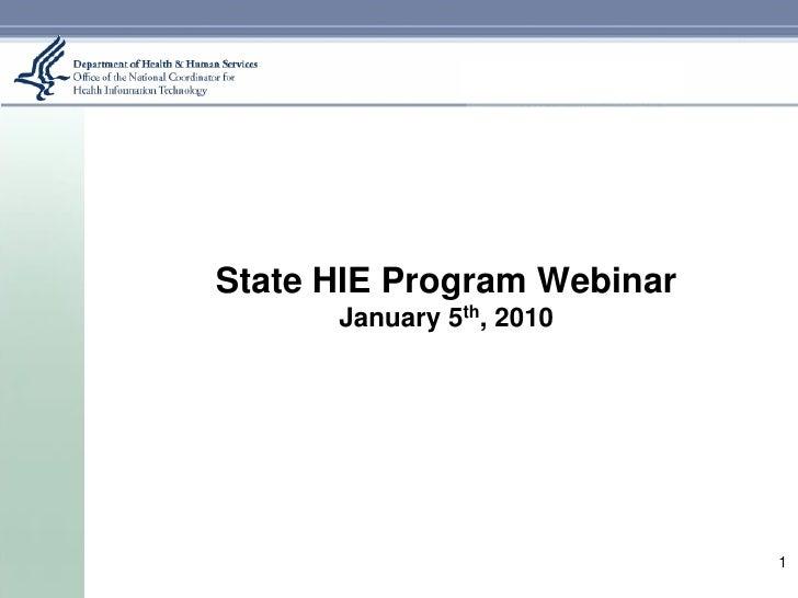 State HIE Program Webinar       January 5th, 2010                                 1