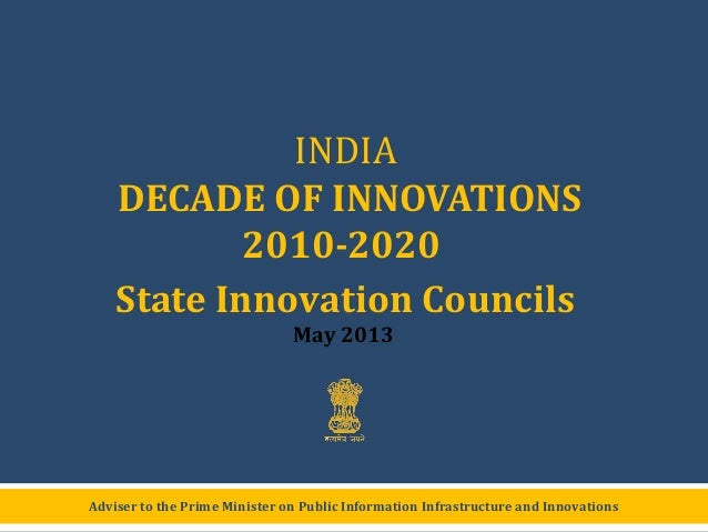Adviser to the Prime Minister on Public Information Infrastructure and InnovationsINDIADECADE OF INNOVATIONS2010-2020State...
