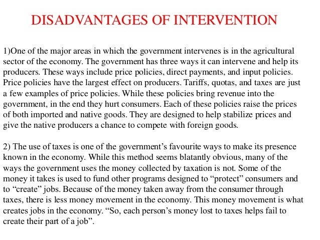 a look at the disadvantages of government intervention in the economy The political economy presenting a three level model of capitalism i will look more complete sense of the roles of government and its modes of intervention.