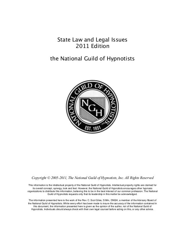State Law and Legal Issues 2011 Edition the National Guild of Hypnotists Copyright © 2005-2011, The National Guild of Hypn...