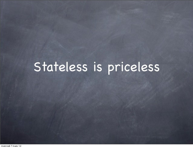 Stateless is pricelessmercredi 7 mars 12
