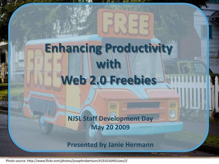 Enhancing Productivity                                 with                           Web 2.0 Freebies                    ...
