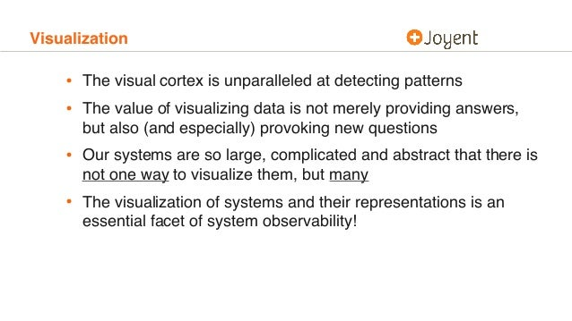 Visualization • The visual cortex is unparalleled at detecting patterns • The value of visualizing data is not merely prov...