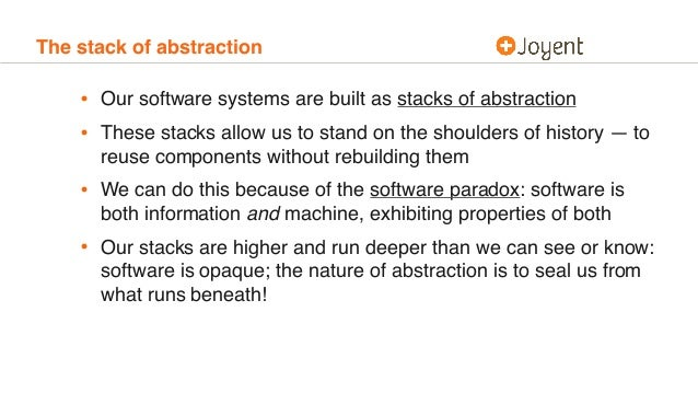 The stack of abstraction • Our software systems are built as stacks of abstraction • These stacks allow us to stand on the...
