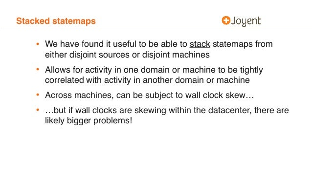 Stacked statemaps • We have found it useful to be able to stack statemaps from either disjoint sources or disjoint machine...