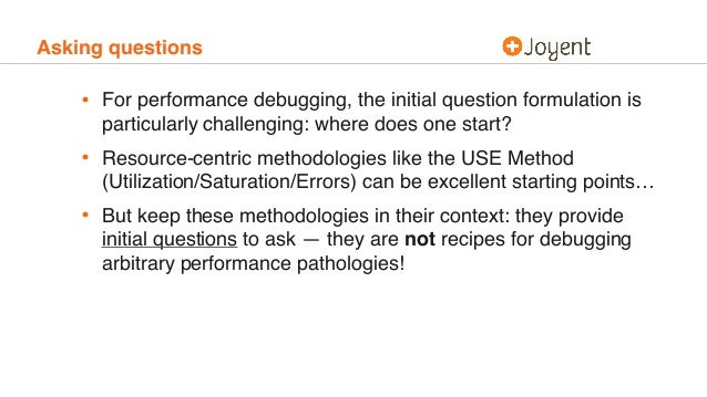 Asking questions • For performance debugging, the initial question formulation is particularly challenging: where does one...