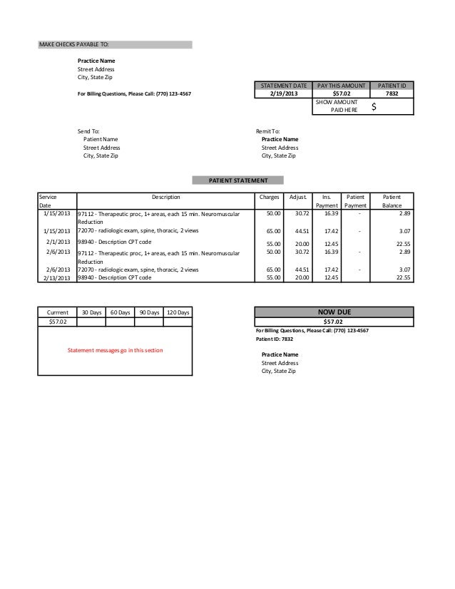 MAKE CHECKS PAYABLE TO: Practice Name Street Address City, State Zip STATEMENT DATE 2/19/2013  For Billing Questions, Plea...