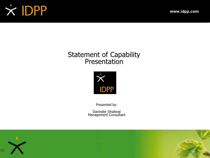 Statement of Capability Presentation Presented by: Davinder Dhaliwal Management Consultant