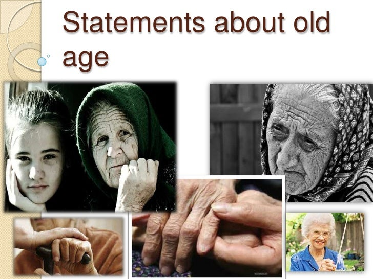 Statements about oldage