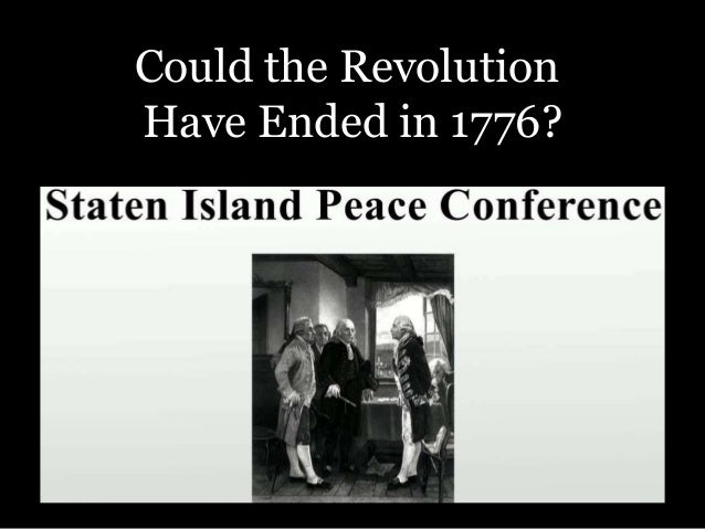 Could the Revolution Have Ended in 1776?
