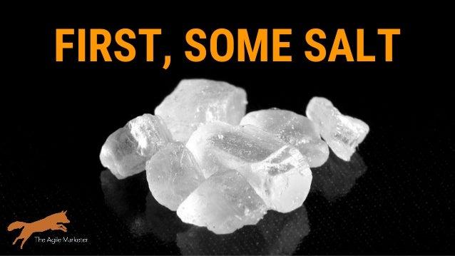 FIRST, SOME SALT